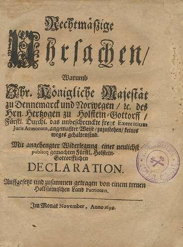 Rechtmäßige Uhrsachen warumb Fhr. Königliche Majestät zu Dennemarck und Norwegen... (1699)