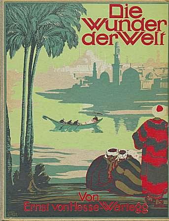 Hesse-Wartegg, Ernst von: Die Wunder der Welt. 2 Bände (um 1920). Preis: 124,85 Euro