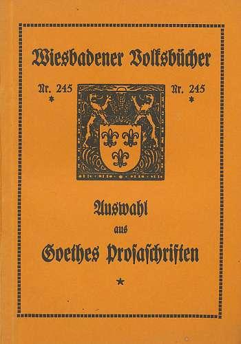 Goethe, Johann Wolfgang von: Auswahl aus Goethes Prosaschriften (1931)