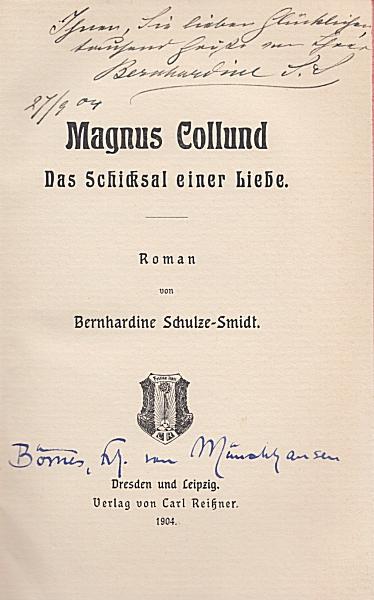 Titelblatt von Magnus Collund mit Widmung und Signatur der Autorin Bernhardine Schulze-Smidt (oben) und von Freiherr Börries von Münchhausen (unten)