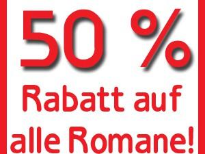 50%-Rabatt auf alle Romane!