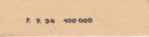 F. 9. 34  100.000 (September 1934, Auflage 100.000 Stück)