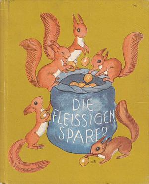 """""""Die fleissigen Sparer"""" von Ida Bohatta-Morpurgo"""
